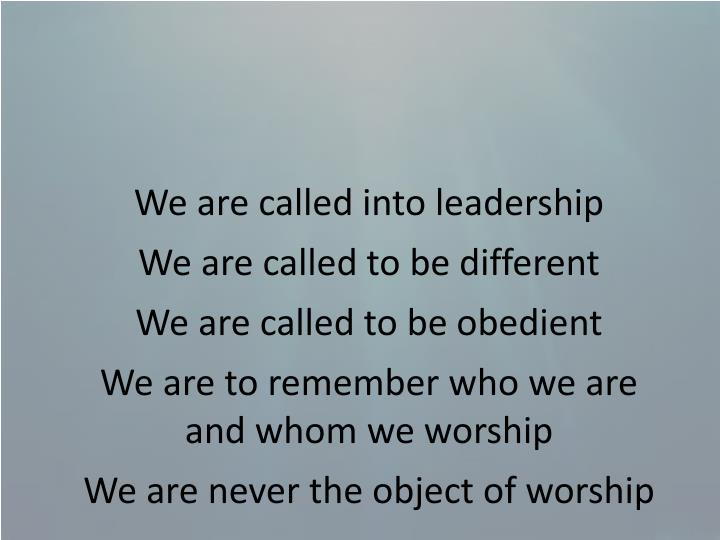 We are called into leadership