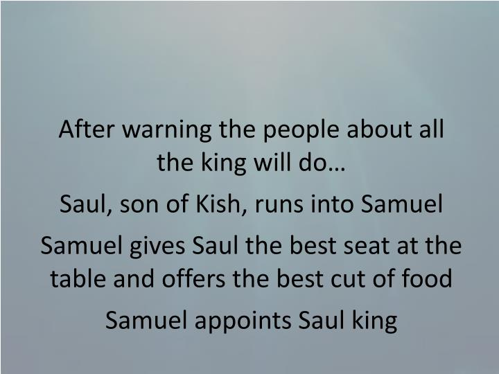 After warning the people about all the king will do…