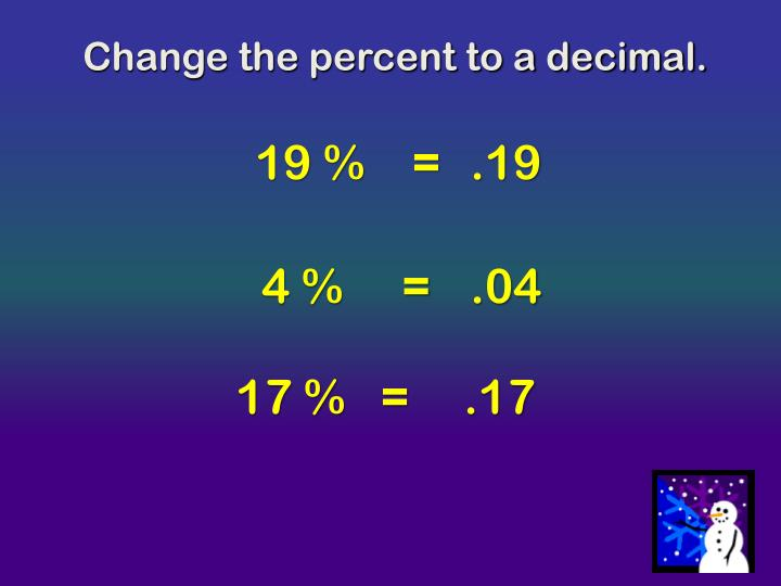 Change the percent to a decimal.