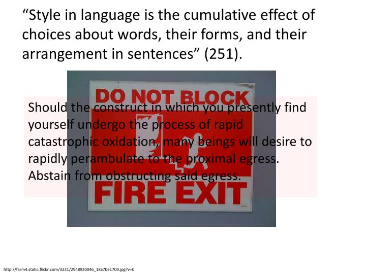 """""""Style in language is the cumulative effect of choices about words, their forms, and their arrange..."""
