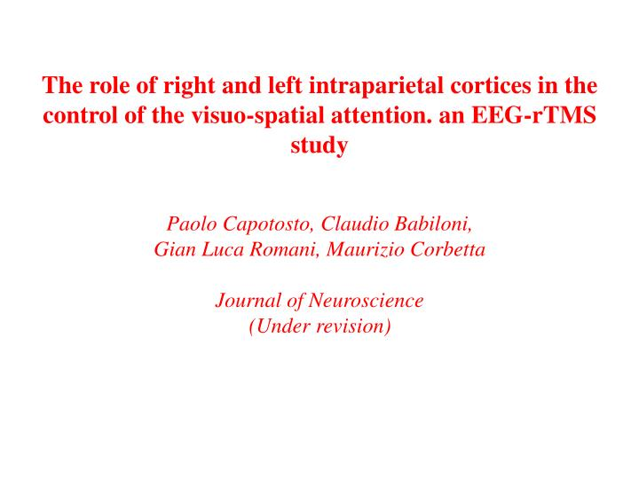 The role of right and left intraparietal cortices in the control of the visuo-spatial attention. an EEG-rTMS study