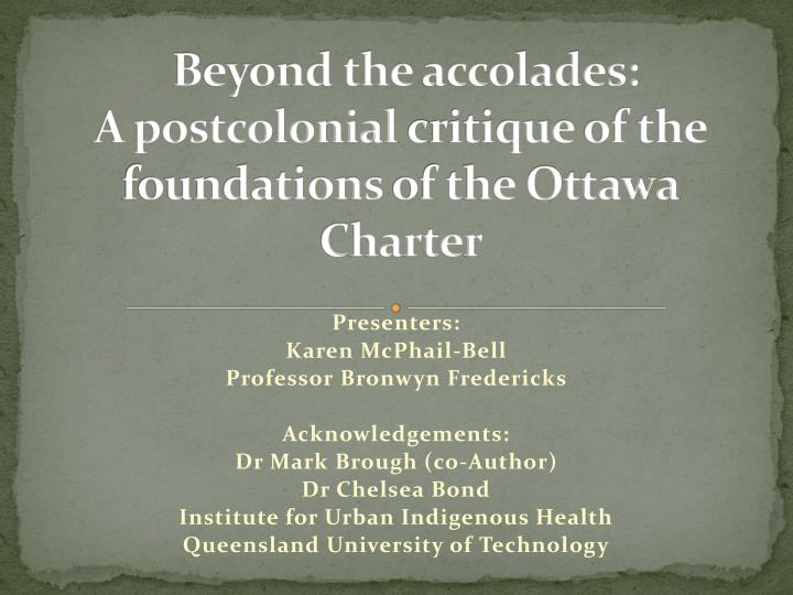 beyond the accolades a postcolonial c ritique of the foundations of the ottawa charter n.