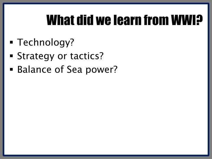 What did we learn from WWI?