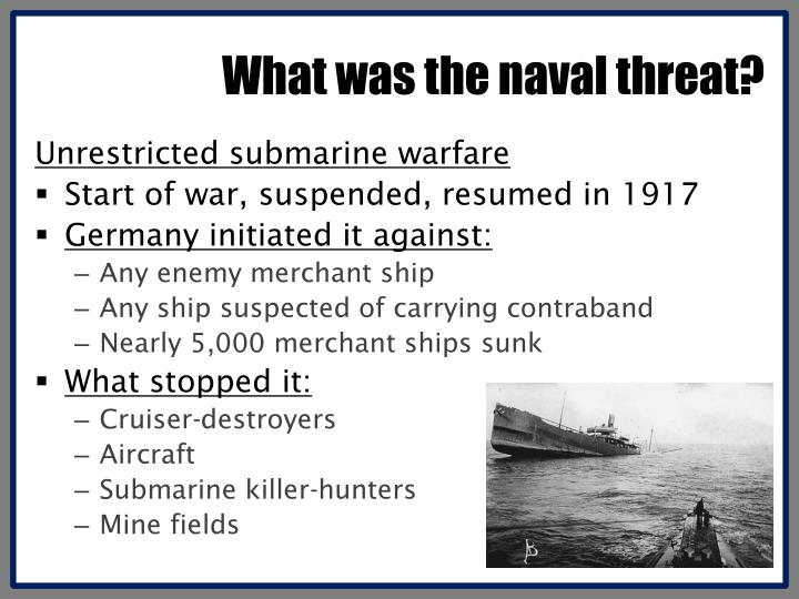What was the naval threat?