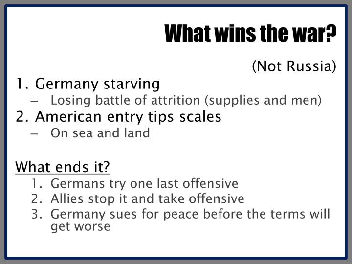 What wins the war?