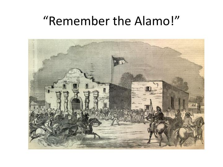 """Remember the Alamo!"""