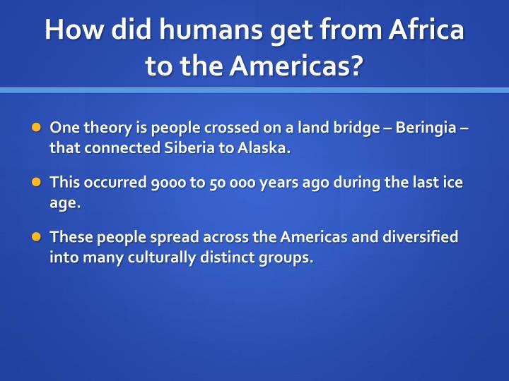How did humans get from africa to the americas
