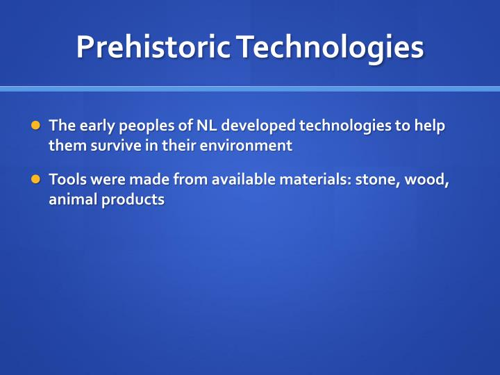 Prehistoric Technologies