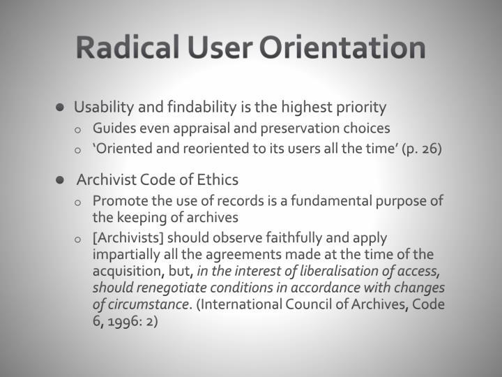 Radical User Orientation