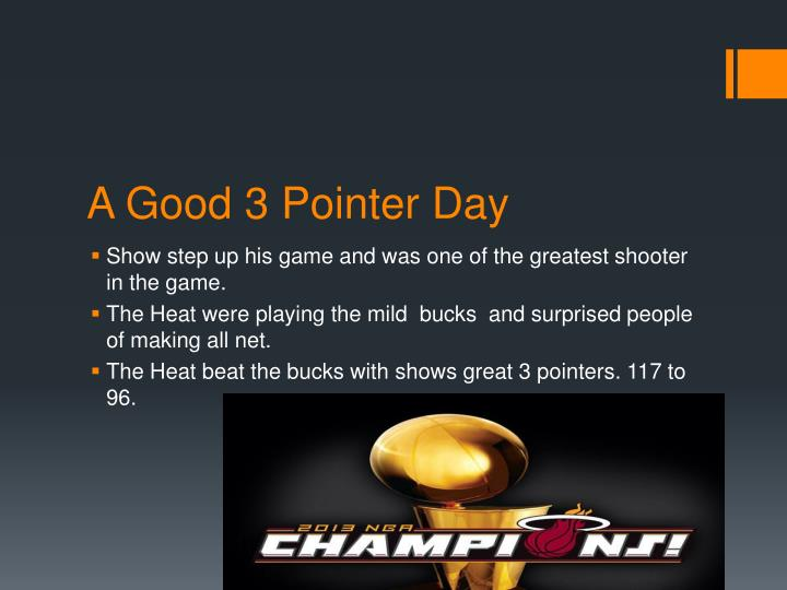 A Good 3 Pointer Day