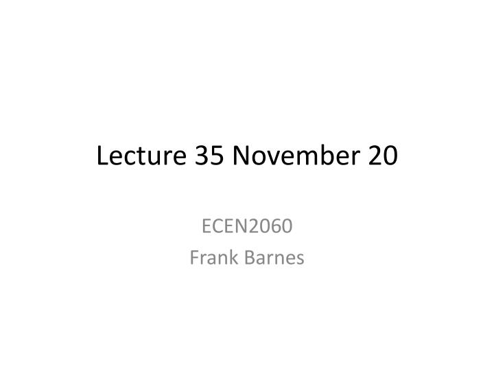 lecture 35 november 20 n.