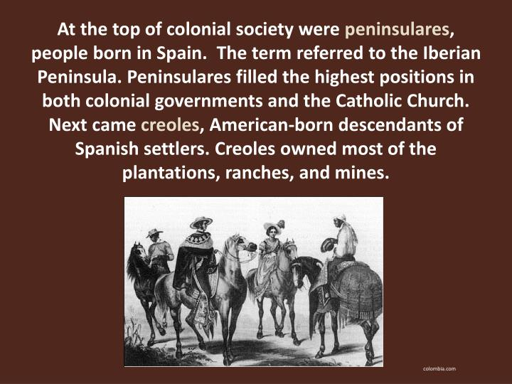 At the top of colonial society were