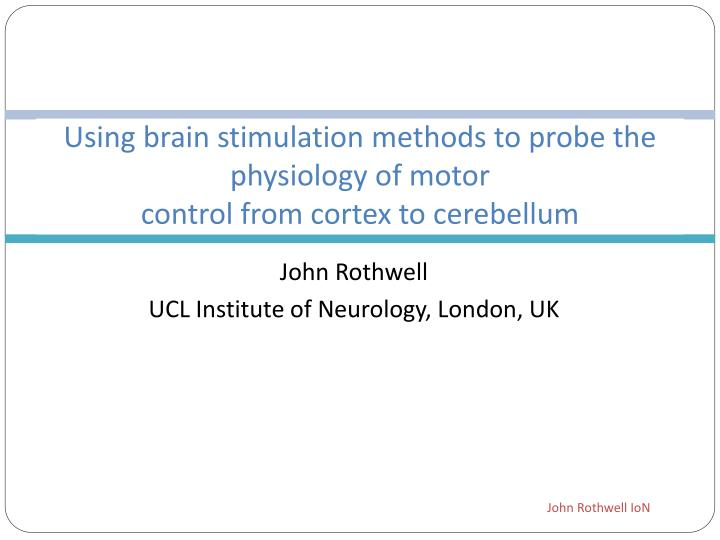 Using brain stimulation methods to probe the physiology of motor control from cortex to cerebellum