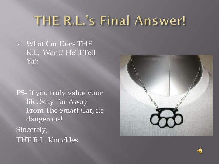 THE R.L.'s Final Answer!