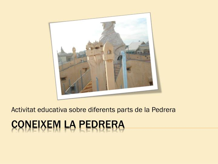 activitat educativa sobre diferents parts de la pedrera n.