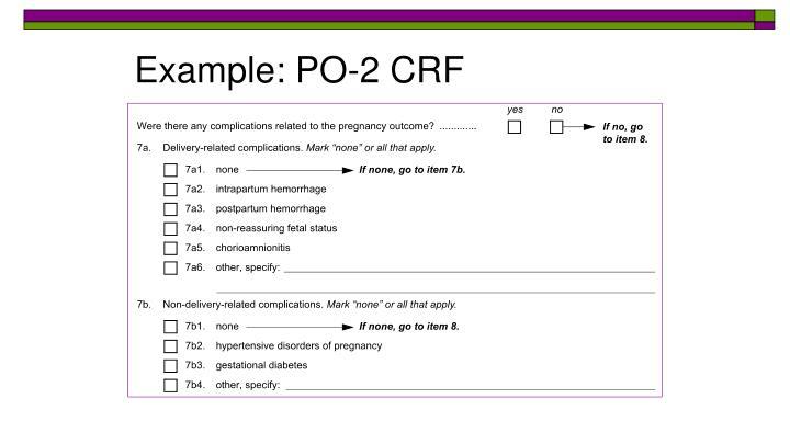 Example: PO-2 CRF
