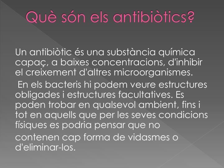 Qu s n els antibi tics