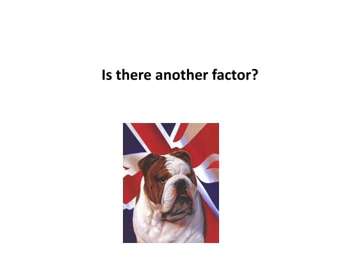Is there another factor?