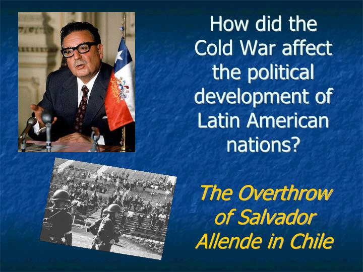 the political career and presidency of salvador allende of chile A brief description of chile from 1932 to the overthrow of allende the political left in chile was note31 allende took office as president of chile on.