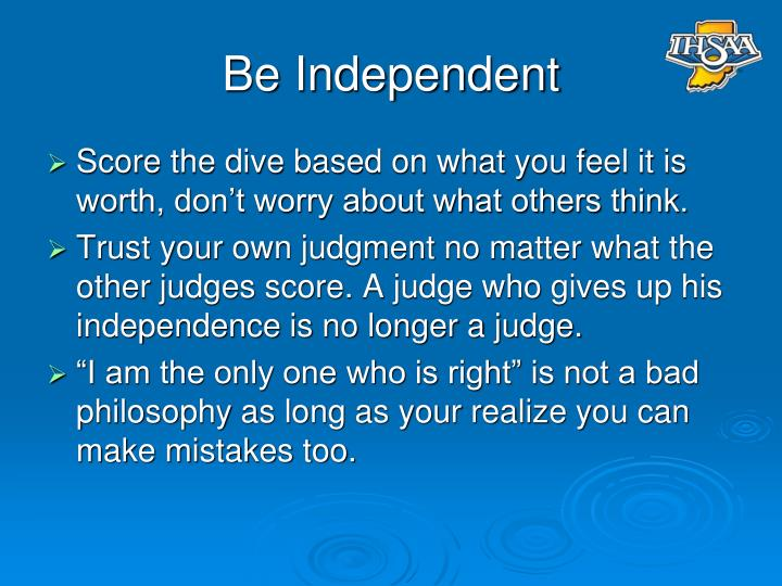 Be Independent