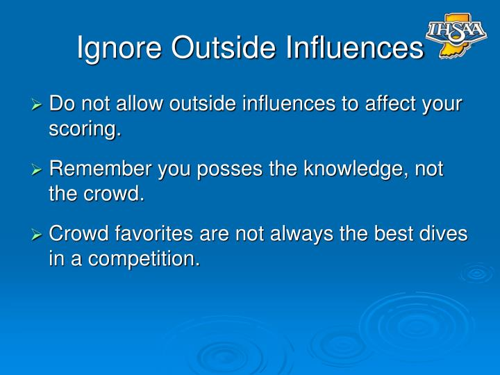 Ignore Outside Influences