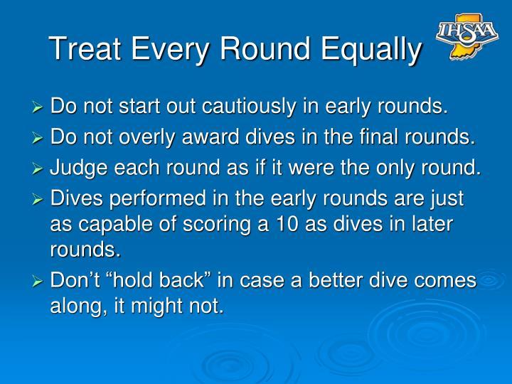 Treat Every Round Equally