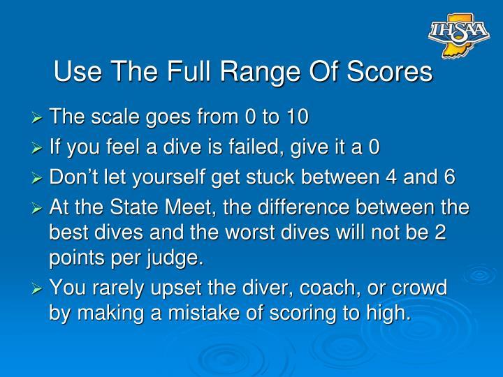 Use The Full Range Of Scores