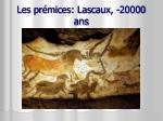 les pr mices lascaux 20000 ans