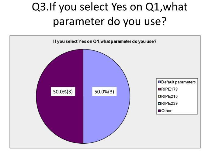 Q3.If