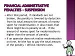financial administrative penalties suspension1