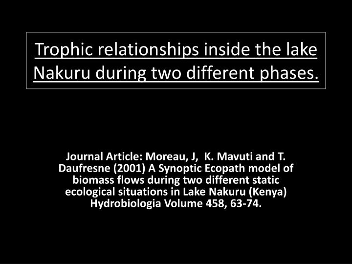 trophic relationships inside the lake nakuru during two different phases n.