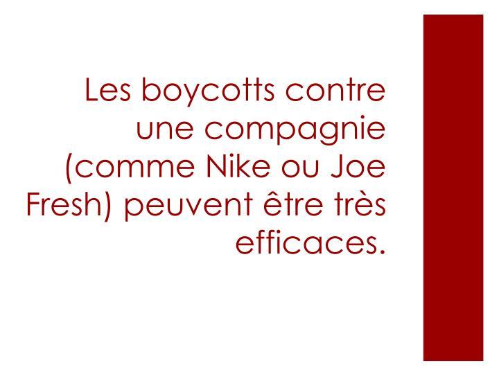 Les boycotts contre une compagnie (comme Nike ou Joe