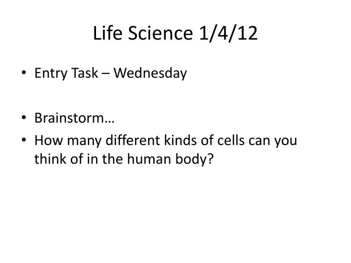 Life Science 1/4/12