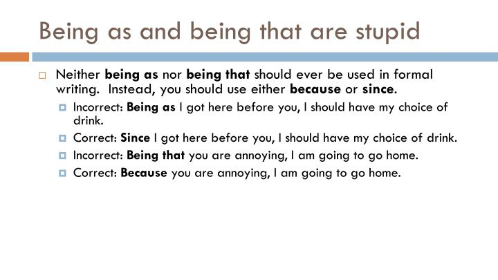 Being as and being that are stupid