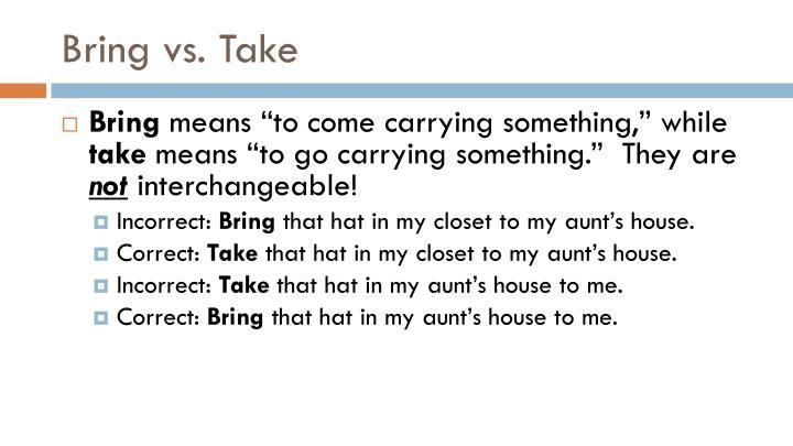 Bring vs. Take