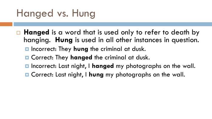 Hanged vs. Hung