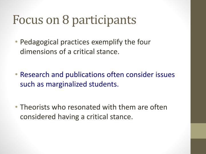 Focus on 8 participants
