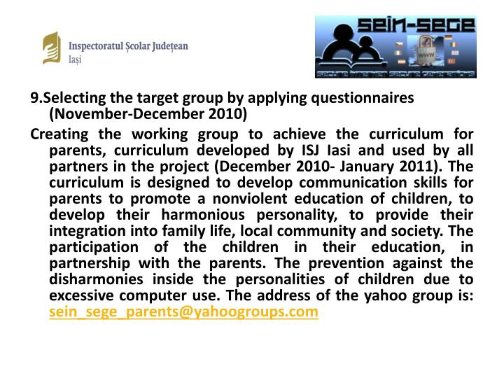 9.Selecting the target group by applying questionnaires (November-December 2010)