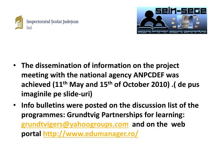 The dissemination of information on the project meeting with the national agency ANPCDEF was achieved (11