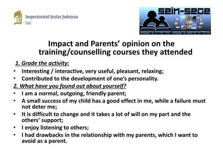 Impact and Parents' opinion on the training/counselling courses they attended