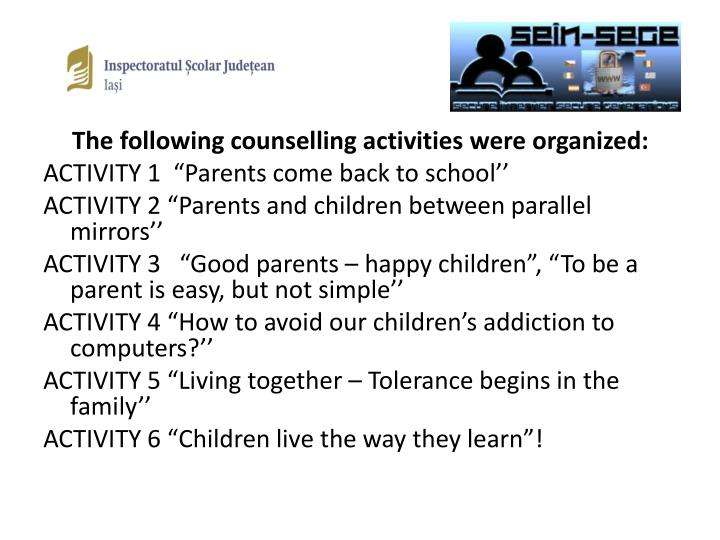 The following counselling activities were organized: