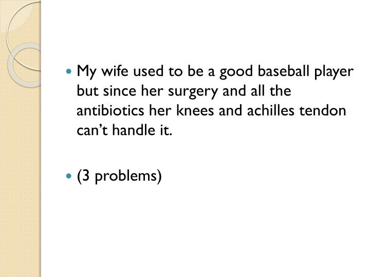 My wife used to be a good baseball player