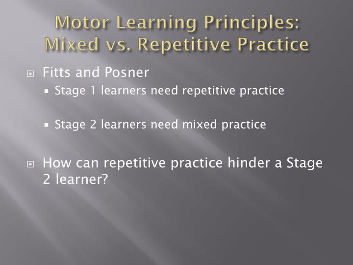 Motor Learning Principles:  Mixed vs. Repetitive Practice