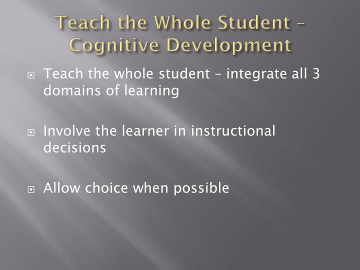 Teach the whole student cognitive development