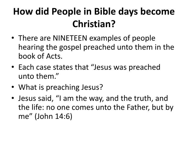 How did People in Bible days become Christian?