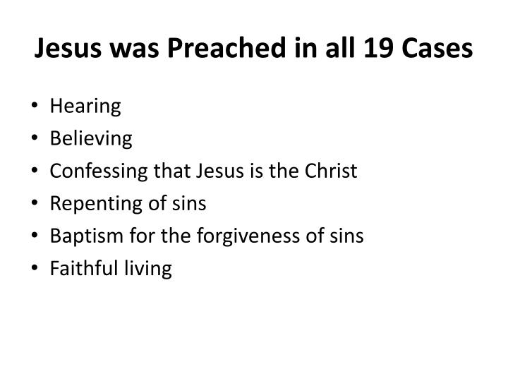 Jesus was Preached in all 19 Cases