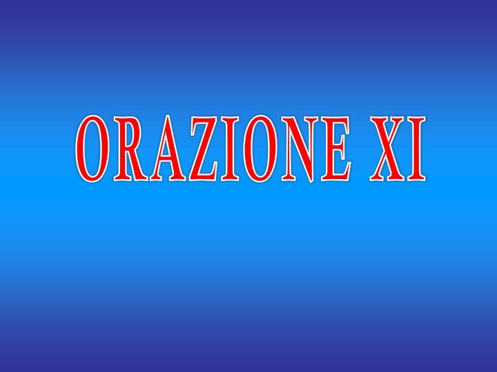 ORAZIONE XI