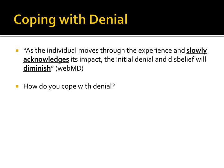 Coping with Denial