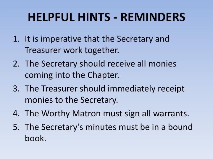 HELPFUL HINTS - REMINDERS