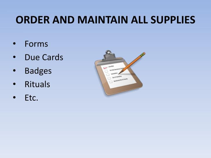 ORDER AND MAINTAIN ALL SUPPLIES
